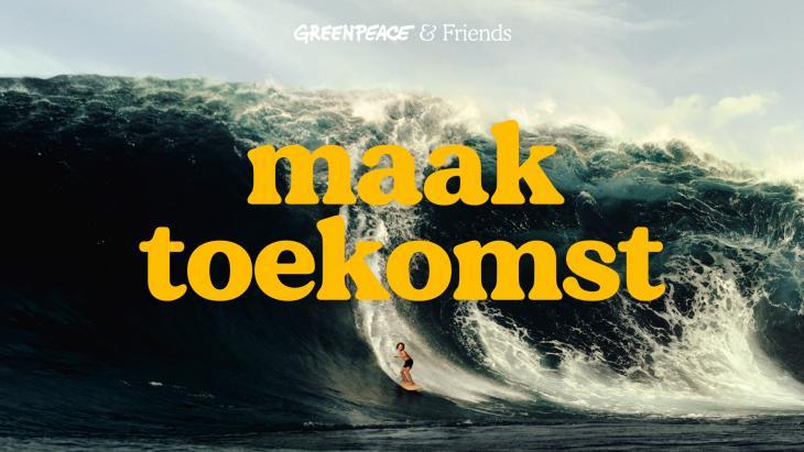 Greenpeace wil met urgente Maak Toekomst-campagne dystopisch klimaat-perspectief voorkomen