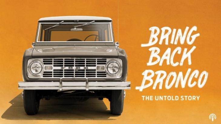 Podcast van de week: Bring Back Bronco: The Untold Story van Ford