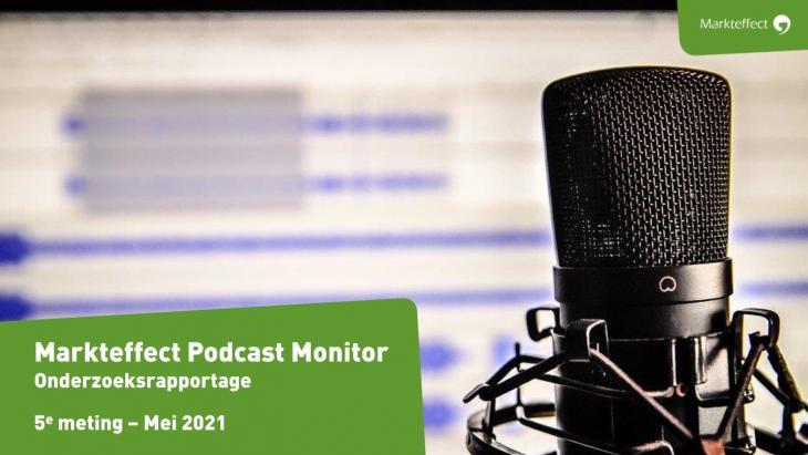 Markteffect Podcast Monitor - vijfde editie (mei 2021)