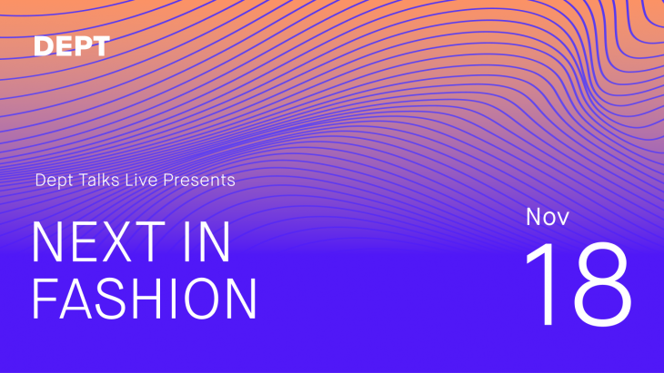 Dept Talks Live: Fashion's next normal